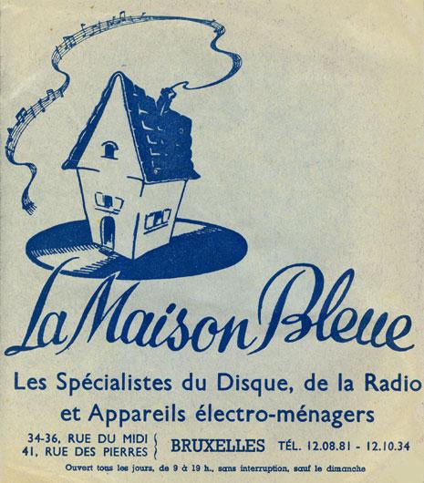 La maison bleue disquaire bruxelles l 39 poque des 78 tours - La maison bleue chanson ...